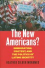 """The New Americans?: Immigration, Protest, and the Politics of Latino Identity"""